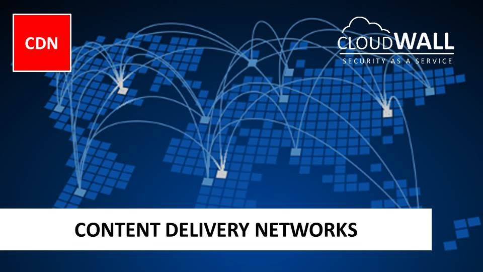 CloudWALL CDN | Content Delivery Network