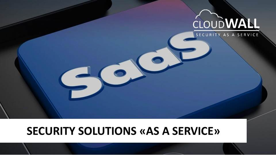 "Security solutions ""as a service"""